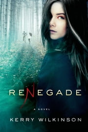 Renegade - A Novel ebook by Kerry Wilkinson