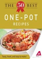The 50 Best One-Pot Recipes: Tasty, fresh, and easy to make! ebook by Editors of Adams Media