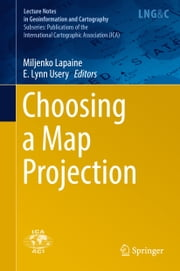 Choosing a Map Projection ebook by Miljenko Lapaine, E. Lynn Usery