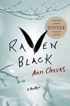 Raven Black - Book One of the Shetland Island Mysteries ebook by Ann Cleeves