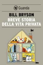 Breve storia della vita privata ebook by Bill Bryson