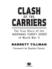Clash of The Carriers - The True Story of the Marianas Turkey Shoot of World War II ebook by Barrett Tillman,Stephen Coonts