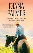 Long, Tall Texans - Tyler & Sutton ebook by