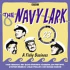 The Navy Lark Volume 23 - A Fishy Business audiobook by George Evans, Lawrie Wyman