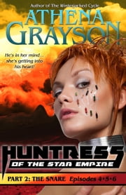 The Snare (Huntress of the Star Empire Episodes 4-6) - Part Two ebook by Athena Grayson
