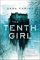 The Tenth Girl ebook by Sara Faring