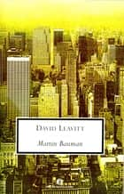 Martin Bauman ebook by David Leavitt, Delfina Vezzoli