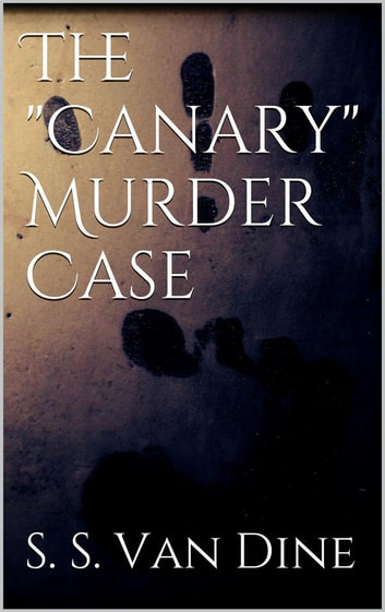 "The ""Canary"" Murder Case eBook by S. S. Van Dine"
