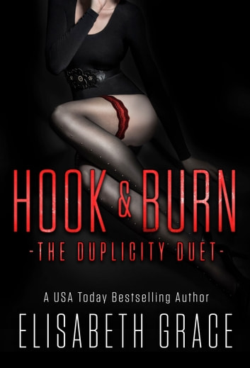 HOOK & BURN - The Duplicity Duet ebook by Elisabeth Grace