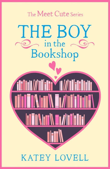 The Boy in the Bookshop: A Short Story (The Meet Cute) 電子書籍 by Katey Lovell