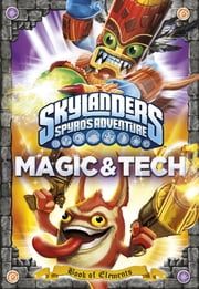 Skylanders Book of Elements: Magic and Tech ebook by Activision Publishing Inc.,Cooperatie Activision Blizzard Int.
