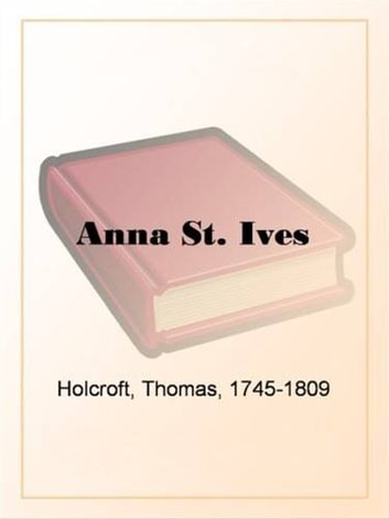 Anna St. Ives ebook by Thomas Holcroft