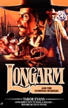 Longarm 271: Longarm and the Scorpion Murders ebook by Tabor Evans