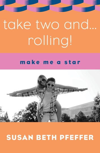 Take Two and . . . Rolling! eBook by Susan Beth Pfeffer