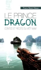 Le prince Dragon ebook by Thich Nhat Hanh