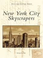New York City Skyscrapers ebook by Richard Panchyk