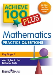 Achieve 100+ Maths Practice Questions ebook by Steph King