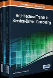 Handbook of Research on Architectural Trends in Service-Driven Computing ebook by Raja Ramanathan,Kirtana Raja