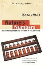 Nature's Numbers ebook by Ian Stewart