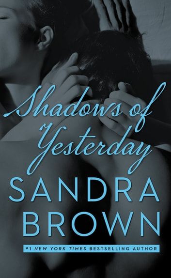 Shadows of Yesterday ebook by Sandra Brown
