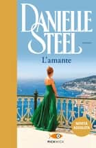 L'amante eBook by Danielle Steel