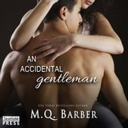 An Accidental Gentleman - Gentleman Series, Book 2 audiobook by M.Q. Barber