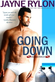 Going Down ebook by Jayne Rylon
