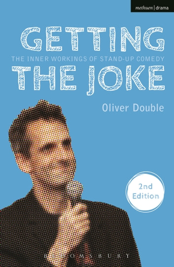 Getting the Joke - The Inner Workings of Stand-Up Comedy ebook by Oliver Double
