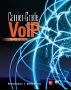 Carrier Grade Voice Over IP, Third Edition ebook by Richard Swale,Daniel Collins