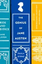 The Genius of Jane Austen: Her Love of Theatre and Why She Is a Hit in Hollywood ebook by Paula Byrne
