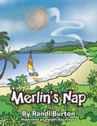 Merlin's Nap ebook by Randi Burton