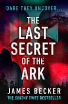 The Last Secret of the Ark ebook by James Becker