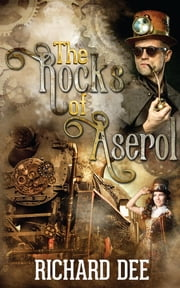 The Rocks of Aserol ebook by Richard Dee