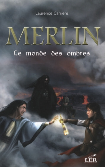 Merlin 3 : Le monde des ombres eBook by Laurence Carrière