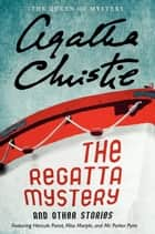 The Regatta Mystery And Other Stories ebook by Agatha Christie