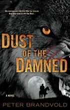 Dust of the Damned ebook by Peter Brandvold