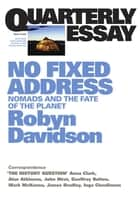 Quarterly Essay 24 No Fixed Address ebook by Robyn Davidson