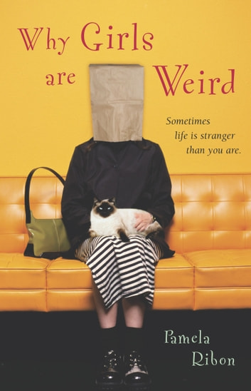 Why Girls Are Weird - A Novel ebook by Pamela Ribon