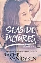 Seaside Pictures Boxed Set 1-3 ebook by