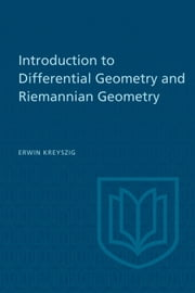 Introduction to Differential Geometry and Riemannian Geometry ebook by Erwin Kreyszig