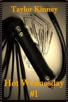 Hot Wednesday #1 ebook by Taylor Kinney
