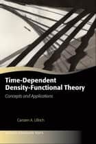 Time-Dependent Density-Functional Theory - Concepts and Applications ebook by Carsten A. Ullrich