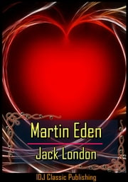 Martin Eden [New Illustration]+[Free Audio Book Link]+[Active TOC] ebook by Jack London