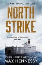 North Strike ebook by Max Hennessy