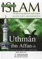 Uthman bin Aff'an (May Allah be pleased with him) ebook by Darussalam Publishers,Maulvi Abdul Aziz