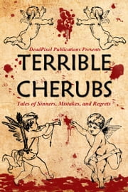 Terrible Cherubs: Tales of Sinners, Mistakes, and Regrets ebook by Robert Brumm