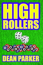HIGH ROLLERS ebook by Dean Joseph Parker
