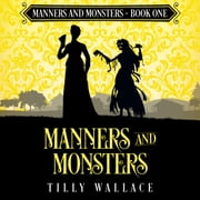 Manners and Monsters audiobook by Tilly Wallace