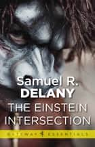 The Einstein Intersection ebook by Samuel R. Delany