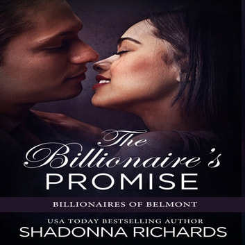 Billionaire's Promise, The - Billionaires of Belmont Book 2 audiobook by Shadonna Richards